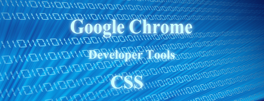 Google Chrome Developer Tools css